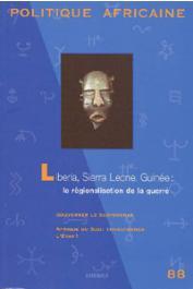 Politique africaine - 088 - Liberia, Sierra Leone, Guinée: la régionalisation de la guerre / Gouverner le Sud-Soudan / Afrique du Sud: Transformer l'Etat ?