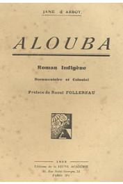 ARBOY Jane d' - Alouba. Roman indigène, documentaire et colonial