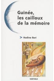 BARI Nadine - Guinée, les cailloux de la mémoire