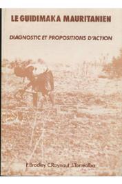 BRADLEY P., RAYNAUT Claude, TORREALBA J. -  Le Guidimaka mauritanien. Diagnostic et propositions d'action