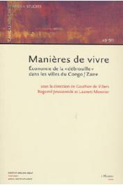 DE VILLERS Gauthier, JEWSIEWICKI Bogumil, MONNIER Laurent (sous la direction de) - Manières de vivre. Economie de la débrouille dans les villes du Congo/Zaïre