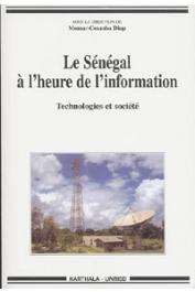 DIOP Momar Coumba (sous la direction de) - Le Sénégal à l'heure de l'information. Technologies et société