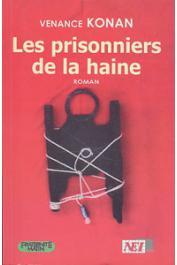 KONAN Venance - Les prisonniers de la haine