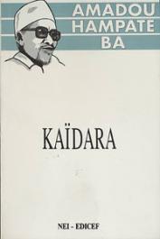 BA Amadou Hampate - Kaïdara, récit initiatique peul. Avec une introduction à la lecture de Kaïdara par Lilyan Kesteloot