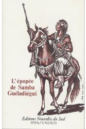 LY Amadou - L'épopée de Samba Gueladiegui. Version orale peul de Pahel recueillie et traduite en Français par Amadou Ly