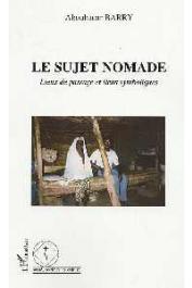 BARRY Aboubacar - Le sujet nomade. Lieux de passage et liens symboliques