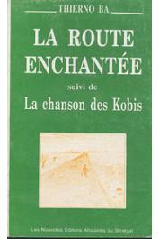 BA Thierno - La route enchantée suivi de La Chanson des Kobis