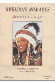 VALENTIN Jean-Pierre, LORSIGNOL Paul - Horizons nomades. Mauritanie-Niger