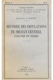 URVOY Yves - Histoire des populations du Soudan Central (Colonie du Niger)