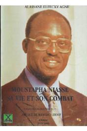 AGNE Alassane Elfecky - Moustapha Niasse. Sa vie et son combat. Essai biographique