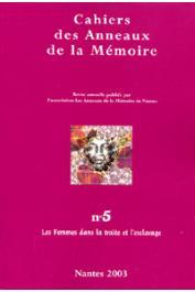 Cahiers des Anneaux de la Mémoire - 05 / Les femmes dans la traite et l'esclavage