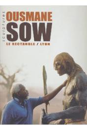 Catalogue d'exposition Sculptures Ousmane Sow - Sculptures Ousmane Sow - Le Rectangle / Lyon - 3 décembre 1999-5 mars 2000