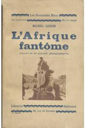 LEIRIS Michel - L'Afrique fantôme (De Dakar à Djibouti, 1931-1933) (illustré de 32 planches photographiques)