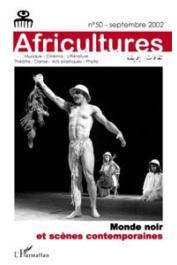 Africultures 50 - Monde noir et scènes contemporaines