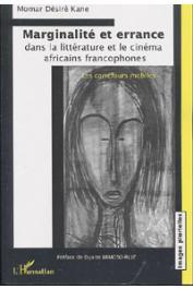 KANE Momar Désiré - Marginalité et errance dans la littérature et le cinéma africains francophones. Les carrefours mobiles