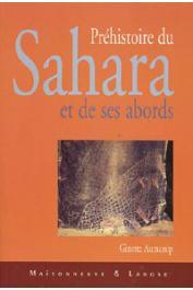 AUMASSIP Ginette, CHAID-SAOUDI Yasmina - Préhistoire du Sahara et de ses abords. Tome I: Au temps des chasseurs. Le Paléolithique