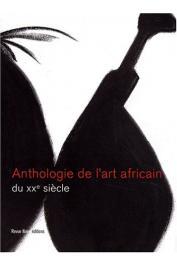 PIVIN Jean-Loup, N'GONE Fall (sous la direction de) - Anthologie des arts africains au XXe siècle