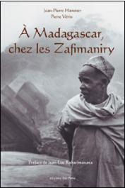HAMMER Jean-Pierre, VERIN Pierre - A Madagascar, chez les Zafimaniry
