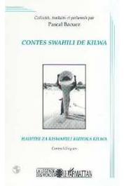 BACUEZ Pascal (contes bilingues collectés, traduits et présentés par) - Contes swahili de Kilwa