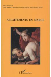 BONNET Doris, LE GRAND-SEBILLE, MOREL Marie-France (sous la direction de) - Allaitements en marge