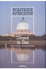 Politique africaine - 035 - L'argent de Dieu. Eglises africaines et contraintes économiques