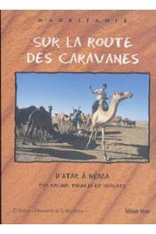 FALL Abdallahi, CORMILLOT André, OULD BEYROUK Mohamed Adnan - Sur la route des caravanes