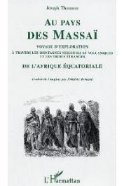 THOMSON Joseph - Au pays des Massaï. Voyages d'exploration à travers les montagnes neigeuses et volcaniques et les tribus étranges de l'Afrique équatoriale