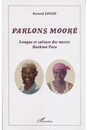 ZONGO Bernard - Parlons Mooré. Langue et culture des mossis. Burkina Faso