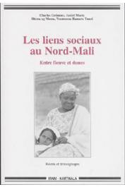 GREMONT Charles, MARTY André, MOSSA Rhissa Ag, TOURE Younoussa Hamara - Les liens sociaux au Nord-Mali. Entre fleuve et dunes. Récits et témoignages