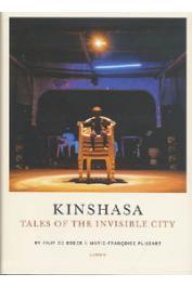 DE BOECK Filip, PLISSART Marie-Françoise - Kinshasa. Tales of the invisible city