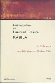 KENNES Erik - Essai biographique sur Laurent Désiré Kabila