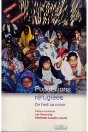 CAMBREZY Luc, LASSAILLY-JACOB Véronique (éditeurs) - Populations réfugiées. De l'exil au retour