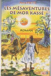 PIETTE Anne - Les mésaventures de Mor Kassé