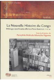 MABIALA MANTUBA-NGOMA Pamphile (sous la direction de) - La nouvelle Histoire du Congo. Mélanges eurafricains offerts à Frans Bontinck c.i.c.m.