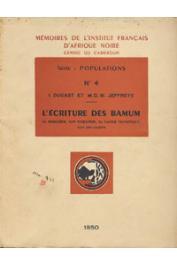 DUGAST Idelette, JEFFREYS M. D. W. - L'écriture des Bamum. Sa naissance, son évolution, sa valeur phonétique, son utilisation