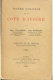 VILLAMUR Roger, RICHAUD Léon - Notre colonie de la Côte d'Ivoire