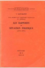 SAINT-MARTIN Y. - Une source de l'histoire coloniale du Sénégal: Les rapports de situation politique (1874-1891)