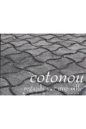 AFFOGBOLO Idelphonse, OLOGOUDOU Emile (sous la direction de) - Cotonou. Regards sur une ville