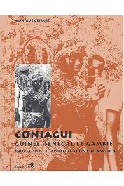 GESSAIN Monique (ou LESTRANGE Monique de) - Coniagui. Guinée, Sénégal et Gambie. 1904-2004: l'histoire d'une diaspora