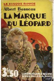 BONNEAU Albert - La marque du Léopard