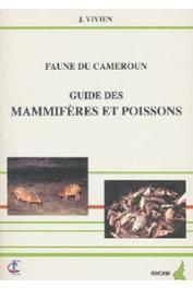 VIVIEN Jacques - Faune du Cameroun. Guide des mammifères et poissons