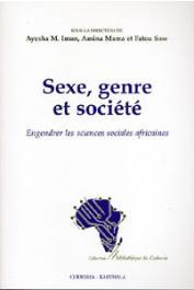 IMAN Ayesha M., MAMA Amina, SOW Fatou - Sexe, genre et société. Engendrer les sciences sociales africaines