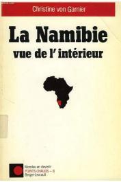 VON GARNIER Christine - La Namibie vue de l'intérieur