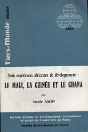 AMIN Samir - Trois expériences africaines de développement: le Mali, la Guinée et le Ghana