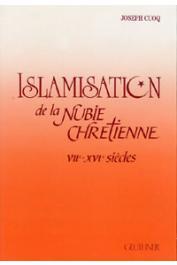 CUOQ Joseph-M. - Islamisation de la Nubie chrétienne. VII-XVIe siècles