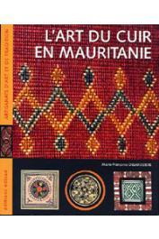 DELAROZIERE Marie-Françoise - L'art du cuir en Mauritanie