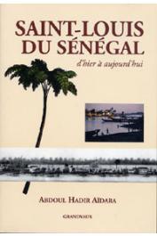 AÏDARA Abdoul Hadir - Saint-Louis du Sénégal d'hier à aujourd'hui