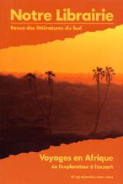 Notre Librairie - 153 / Voyages en Afrique: de l'explorateur à l'expert