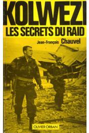 CHAUVEL Jean-François - Kolwezi. Les secrets du raid