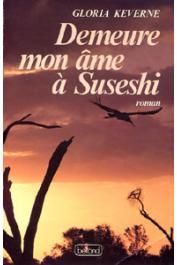 KEVERNE Gloria - Demeure mon âme à Suseshi